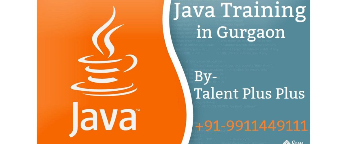 Java Training in Gurgaon   Become a Java Expert   Learn from Working Professionals